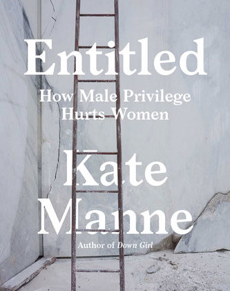 Entitled by Kate Manne