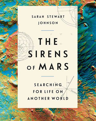 The Sirens of Mars by Sarah Stewart Johnson